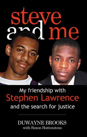 Steve and Me : My Friendship with Stephen Lawrence: unknown