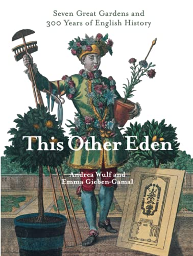 9780349116594: This Other Eden: Seven Great Gardens & 300 Years of English History: Seven Great Gardens and 300 Years of English History