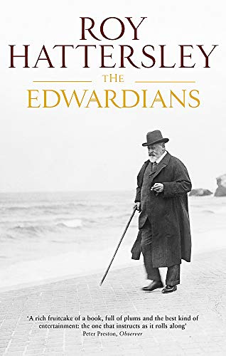 9780349116624: The Edwardians: Biography of the Edwardian Age