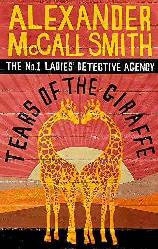 Tears of the Giraffe: 2 (No. 1 Ladies' Detective Agency)