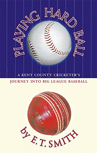 Playing Hard Ball A Kent County Cricketer's Journey Into Big League Baseball
