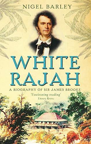 9780349116730: White Rajah: A Biography of Sir James Brooke