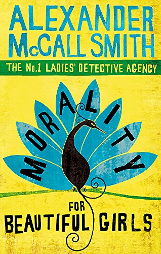 9780349117003: Morality For Beautiful Girls (No. 1 Ladies' Detective Agency)