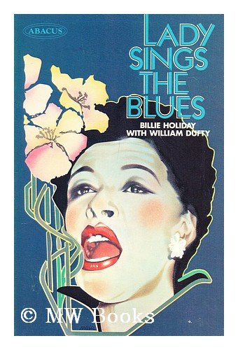 Lady Sings the Blues: Holiday, Billie (1915-1959)