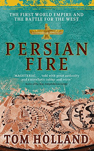 9780349117171: Persian Fire: The First World Empire, Battle for the West