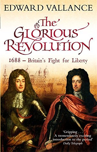 9780349117331: The Glorious Revolution: 1688 - Britain's Fight for Liberty