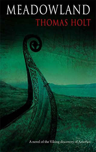 9780349117416: Meadowland: A Novel of the Viking Discovery of America