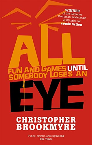 9780349117454: ALL FUN AND GAMES UNTIL SOMEBODY LOSES AN EYE