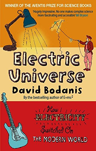 Electric Universe: How Electricity Switched on the Modern World (Paperback): David Bodanis