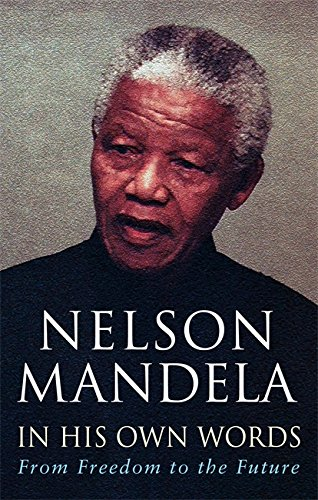 9780349117768: In His Own Words: From Freedom to the Future