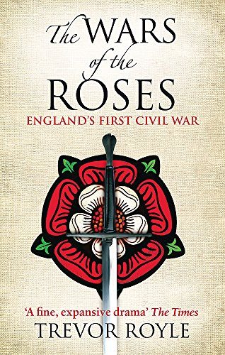 9780349117904: The Wars of the Roses: England's First Civil War