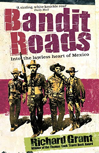 9780349118345: Bandit Roads: Into the Lawless Heart of Mexico