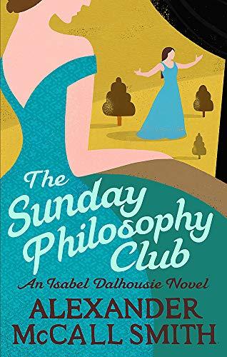 9780349118697: The Sunday Philosophy Club: An Isabel Dalhousie Novel (Isobel Dalhousie Novels)