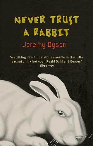 Never Trust a Rabbit: Jeremy Dyson