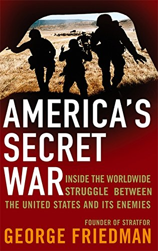 9780349118925: America's Secret War: Inside the Hidden Worldwide Struggle Between the United States and its Enemies