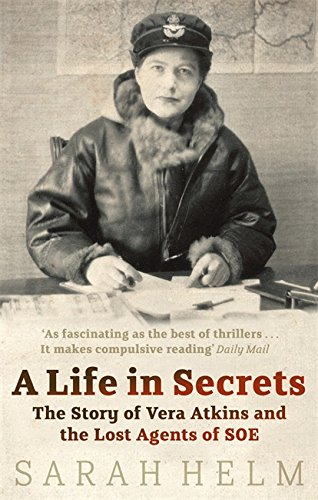 9780349119366: Life in Secrets: The Story of Vera Atkins and the Lost Agents of SOE