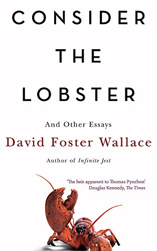 9780349119519: Consider The Lobster: Essays and Arguments