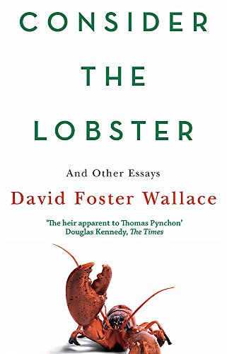 9780349119526: Consider The Lobster: Essays and Arguments