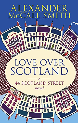 'LOVE OVER SCOTLAND: 44, SCOTLAND STREET, VOLUME 3' (0349119716) by Alexander Mccall Smith