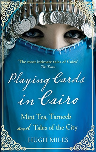 9780349119809: Playing Cards In Cairo: Mint Tea, Tarneeb and Tales of the City
