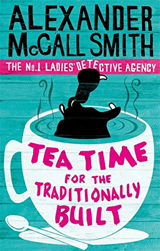 9780349119977: Tea Time For The Traditionally Built (No. 1 Ladies' Detective Agency)