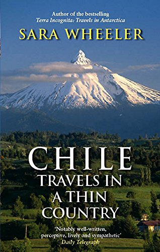 9780349120010: Chile: Travels In A Thin Country