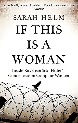 9780349120034: If This Is A Woman: Inside Ravensbruck: Hitler's Concentration Camp for Women