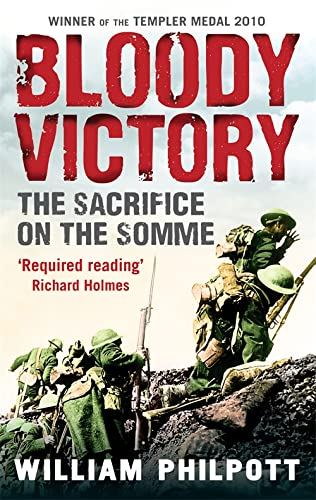 9780349120041: Bloody Victory: The Sacrifice on the Somme and the Making of the Twentieth Century