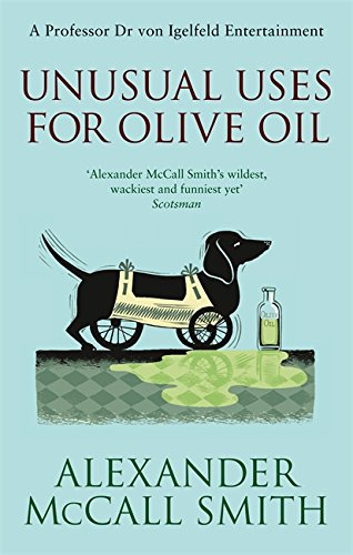 Unusual Uses for Olive Oil: A Von Igelfeld Novel (9780349120102) by Alexander McCall Smith