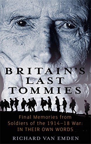 9780349120126: Britain's Last Tommies: Final Memories from Soldiers of the 1914-1918 War: In Their Own Words