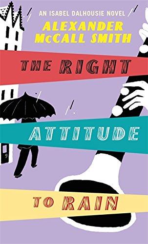9780349120232: The Right Attitude to Rain: v. 3: An Isabel Dalhousie Novel