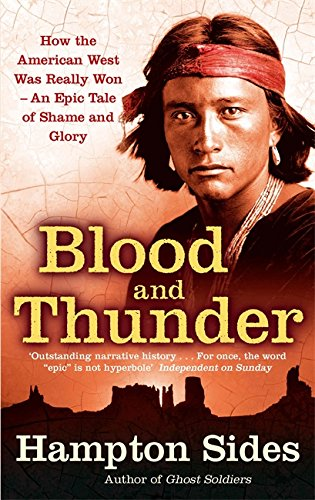 9780349120317: Blood and Thunder: An Epic of the American West