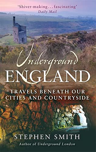 9780349120386: Underground England: Travels Beneath Our Cities and Country