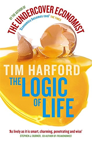 9780349120416: The Logic of Life. Tim Harford