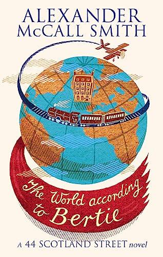 9780349120539: The World According to Bertie (44 Scotland Street, No. 4)