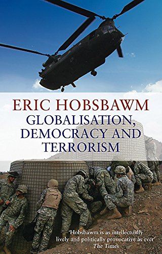9780349120669: Globalisation, Democracy and Terrorism