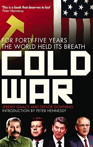 9780349120805: Cold War: For Forty-five Years the World Held its Breath