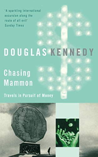 9780349120959: Chasing Mammon: Travels in Pursuit of Money
