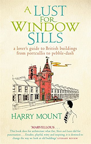 A Lust For Window Sills: A Lover: Harry Mount