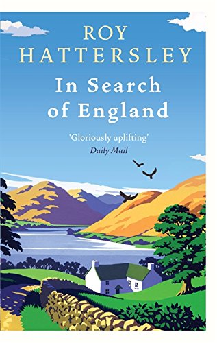 In Search of England: Hattersley, Roy