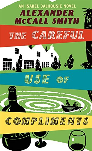 9780349121116: The Careful Use of Compliments