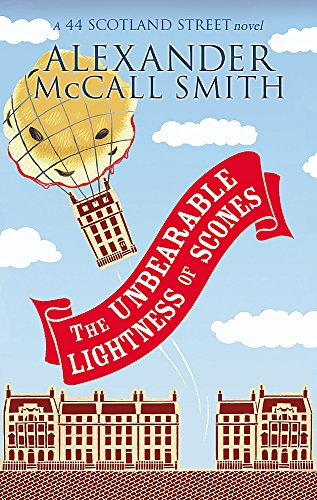 The Unbearable Lightness Of Scones (The 44 Scotland Street Series) (0349121141) by Alexander McCall Smith