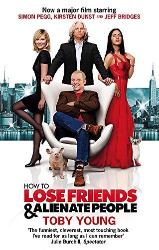 9780349121406: How To Lose Friends & Alienate People (Film Tie in)
