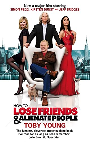 9780349121406: How To Lose Friends & Alienate People (Film Tie in)