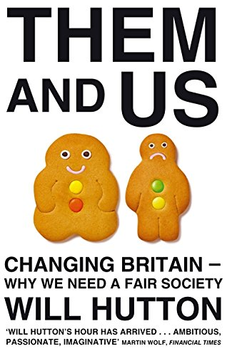 9780349121482: Them and Us: Changing Britain - Why We Need a Fair Society