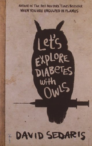 9780349121635: Let's Explore Diabetes With Owls by Sedaris, David (2013) Paperback