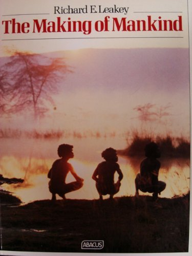 Making of Mankind (Abacus Books): Leakey, Richard E.
