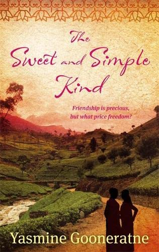 The Sweet and Simple Kind: A Poetic Account of a Nation's Troubled Awakening (0349121745) by Gooneratne, Yasmine