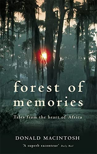 9780349121918: Forest of Memories: Tales from the Heart of Africa
