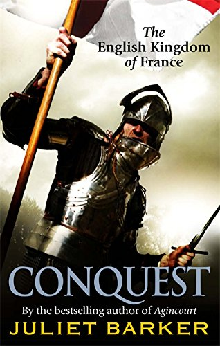 9780349122021: Conquest: The English Kingdom of France 1417-1450